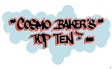 Cosmo Baker's Top Ten